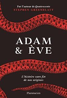 Stephen Greenblatt - Adam et Eve : l'histoire sans fin de nos origines