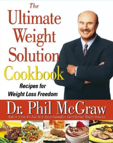 The Ultimate Weight Solution Cookbook by Phillip C. McGraw