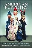 American Puppetry, Phyllis T. Dircks, 0786418966