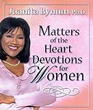 Matters of the Heart Devotions for Women, Juanita Bynum, 1591852293