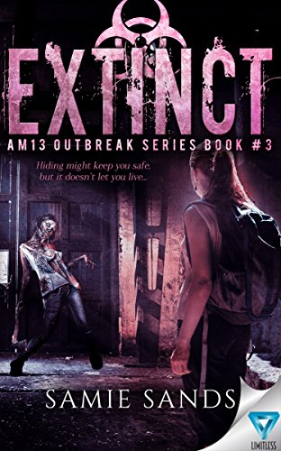 Extinct (AM13 Outbreak Series) by [Sands, Samie]