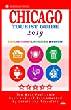 Chicago Tourist Guide 2019: Shops, Restaurants, Attractions and Nightlife in Chicago, Illinois (City Tourist Guide 2019)