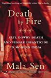 Death by Fire: Sati, Dowry Death and Female Infanticide in Modern India