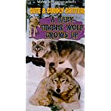 Cute & Cuddly Critters: A Baby Timber Wolf Grows
