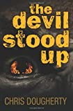 The Devil Stood Up, Christine Dougherty, 146629471X