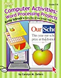 Computer Activities - Word Processing Projects, Grades 5-8, Carolyn M. Zellers, 1586831364