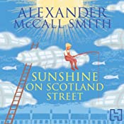 Sunshine on Scotland Street: 44 Scotland Street, Book 8 | Alexander McCall Smith