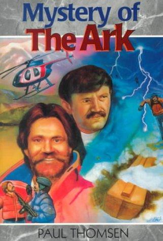 Mystery of the Ark: The Dangerous Journey to Mount Ararat (Creation Adventure Series)