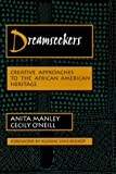 Dreamseekers: Creative Approaches to the African-American Heritage (Dimensions of Drama)