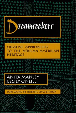 Dreamseekers: Creative Approaches to the African-American Heritage (Dimensions of Drama Series)