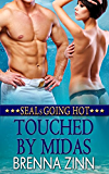 Touched By Midas (SEALs Going Hot Book 4)