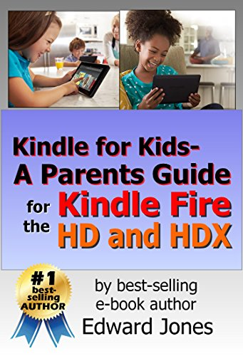 Kindle for Kids: A Parent's Guide for the Kindle Fire HD