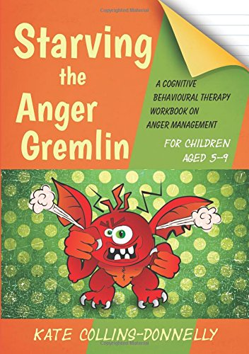 Starving the Anger Gremlin for Children Aged 5-9 (Gremlin and Thief CBT...