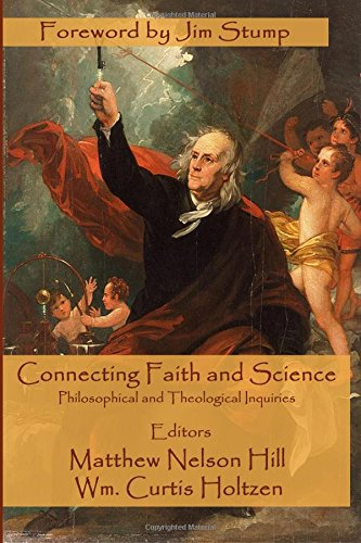 Read Online Connecting Faith and Science: Philosophical and Theological Inquiries (Claremont Studies in Science and Religion) (Volume 1) PDF