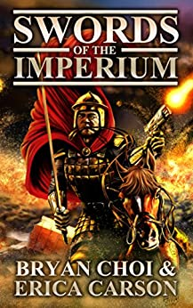 Swords of the Imperium (Dark Fantasy Novel) (The Polaris Chronicles Book 2) by [Choi, Bryan, Carson, E H]
