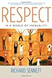 Respect in A World of Inequality, Richard Sennett, 0393325377