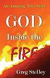 GOD INSIDE THE FIRE: An Amazing True Story