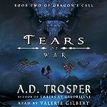 Tears of War: Dragon's Call Book Two (Volume 2) | A. D. Trosper