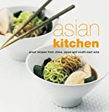 Asian Kitchen: Great Recipes from China, Japan and South-East Asia