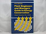 Plant Engineers and Managers Guide to Energy Conservation, Albert Thumann, 0881731315