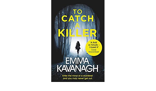 To Catch a Killer: Enter the mind of a murderer and you may never get out (English Edition) eBook: Emma Kavanagh: Amazon.es: Tienda Kindle