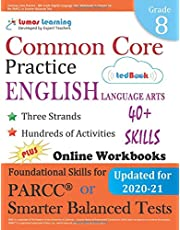 Common Core Practice - 8th Grade English Language Arts: Workbooks to Prepare for the PARCC or Smarter Balanced Test: CCSS Aligned
