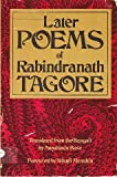 The Later Poems of Rabindranath Tagore, Rabindranath Tagore, 0308102452