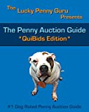 The Penny Auction Guide - Quibids Edition (The Lucky Penny Guru Presents) offers
