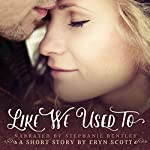 Like We Used To: A Short Story | Eryn Scott