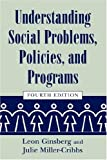 Understanding Social Problems, Policies, and Programs, Leon H. Ginsberg and Julie Miller-Cribbs, 1570035814
