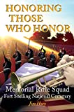 Honoring Those Who Honor: Memorial Rifle Squad, Fort Snelling National Cemetery