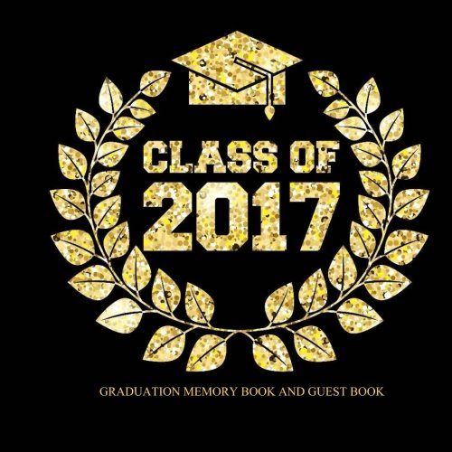 Graduation Memory Book and Guest Book: Class of 2017 Party Supplies Party Decorations 2017 in All Departments Gifts for Him Gifts for Her Party ... Green White Graduation Party Supplies Banners
