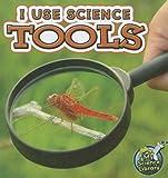 I Use Science Tools, Kelli L. Hicks, 1617417297
