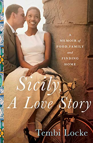 Sicily, a Love Story: A Memoir of Food, Family, and Finding Home