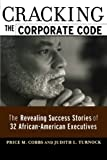Cracking the Corporate Code: The Revealing Success Stories of 32 African-American Executives (An AMA research report)