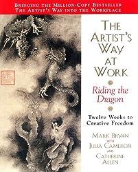 Artists Way at Work: Riding the Dragon (English Edition)