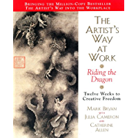 Artists Way at Work: Riding the Dragon