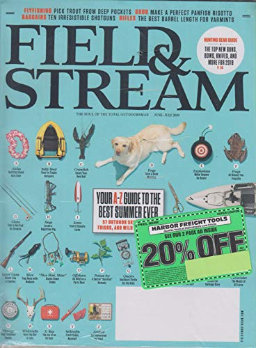 Field & Stream Magazine June/July 2019 | A-Z Guide to the Best Summer - Field Stream & Magazine