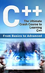 C++ The Ultimate Crash Course to Learning C++ (from basics to advanced) If you have been looking for a new and easy way to learn C++ look no further.  This book will teach you the basics about C++ and how to get started as well as more advanc...