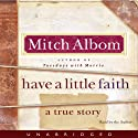 Have a Little Faith Audiobook by Mitch Albom Narrated by Mitch Albom