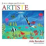 Je Ne Savais Pas Que J'Étais Née Artiste (French Edition)