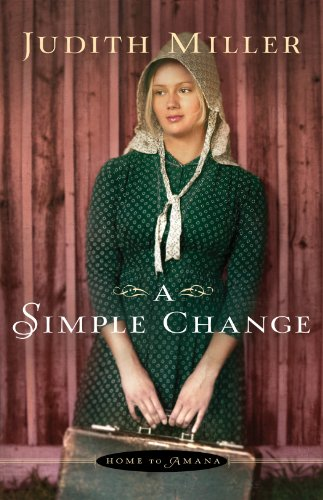 A Simple Change (Home to Amana Book #2)