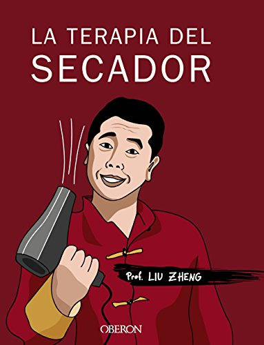 La terapia del secador (Libros Singulares) (Spanish Edition) by [Zheng,