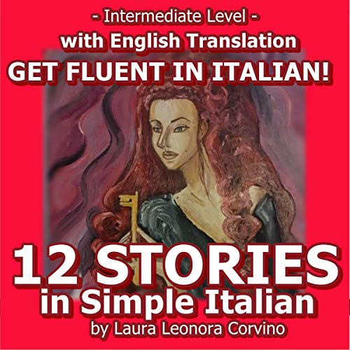 Pdf Graphic Novels 12 Italian Stories: 12 Short Stories Written in Easy Italian with English Translation to Improve Italian: Italian Short Stories