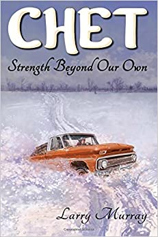 Chet: Strength Beyond Our Own: Volume 2 by Larry Murray (2014-10-16)