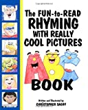 The Fun to Read Rhyming with Really Cool Pictures ABC Book, Christopher M Saghy, 1937004031