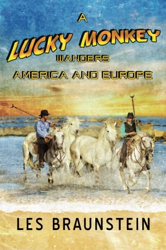 (A Lucky Monkey Wanders America and Europe (The Lucky Monkey Stories) (Volume 2))