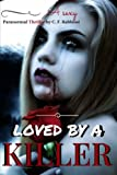 img - for Loved By A Killer: A Sexy Paranormal Thriller (Book 1) (Volume 1) book / textbook / text book