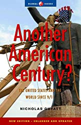 Another American Century?: The United States and the World Since 9/11, Second Edition (Global Issues)