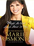 Might As Well Laugh about It Now, Marie Osmond and Marcia Wilkie, 1410417921